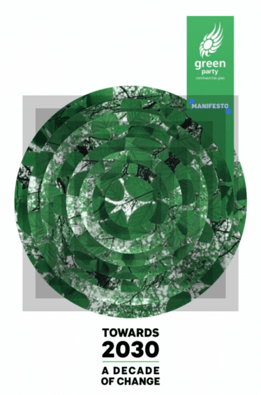 Source: Green Party Manifesto 2020 front cover https://www.greenparty.ie/wp-content/uploads/2020/01/GREEN_PARTY_TOWARDS_2030-WEB-VERSION.pdf