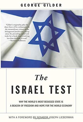 The Israel Test: Why the World's Most Beseiged State is a Beacom of Freedom and Hope for the World Economy